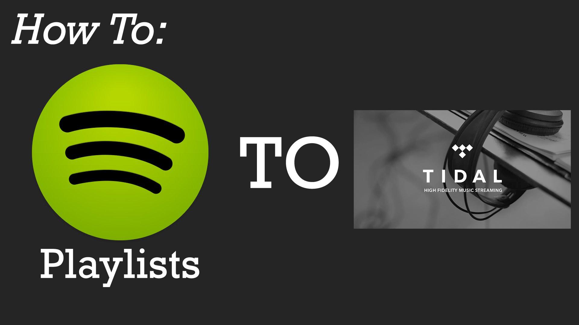 How to transfer spotify playlist to tidal?